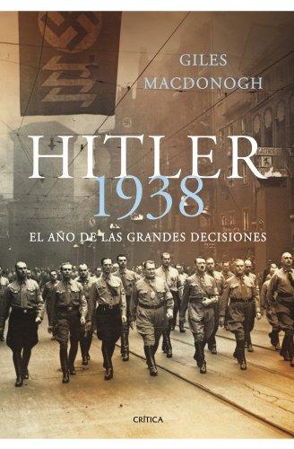 Hitler 1938: El año de las grandes decisiones (Memoria Crítica) por Giles MacDonogh