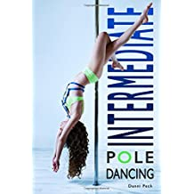 Intermediate Pole Dancing: For Fitness and Fun