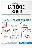 La théorie des jeux - Nash et le dilemme du prisonnier (Gestion & Marketing t. 11) - Format Kindle - 9782806257185 - 4,99 €