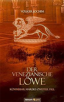 Der Venezianische Löwe: Kommissar Mareks zweiter Fall von [Jochim, Volker]