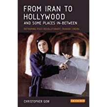 From Iran to Hollywood and Some Places In-Between: Reframing Post-Revolutionary Iranian Cinema