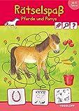 Rätselspaß Pferde & Ponys ab 6 Jahren (Rätsel, Spaß, Spiele)