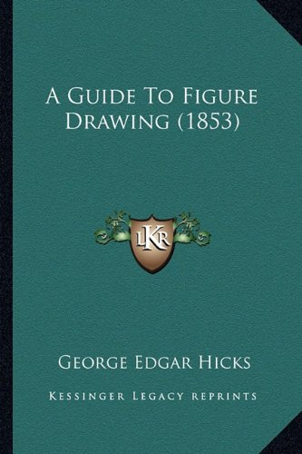 A Guide to Figure Drawing (1853)