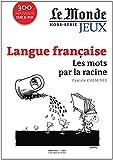 Le Monde, Hors-série jeux : Langue française : Les mots par la racine