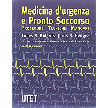 Medicina D'urgenza E Pronto Soccorso. Procedure, Tecniche, Manovre