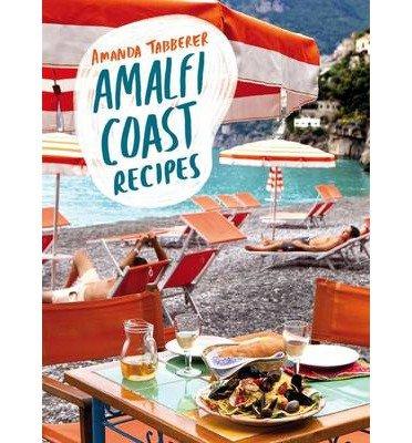 [(Amalfi Coast Recipes)] [ By (author) Amanda Tabberer ] [May, 2013]