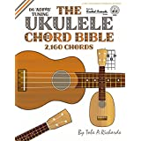 The Ukulele Chord Bible: D6 Tuning 2,160 Chords (Fretted Friends)