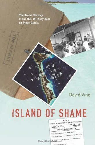 Island of Shame: The Secret History of the U.S. Military Base on Diego Garcia (New in Paper) by Vine, David ( 2011 )