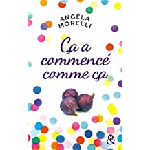 Ça a commencé comme ça : « Un roman délicieux qui fait un bien fou ! » France Dimanche (&H)