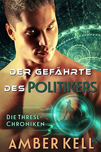 Der Gefährte des Politikers (Die Thresl-Chroniken 3)