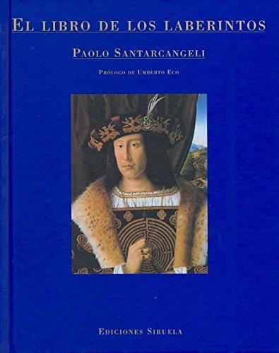 El libro de los laberintos: Historia de un mito y de un símbolo (La Biblioteca Azul / Serie menor)