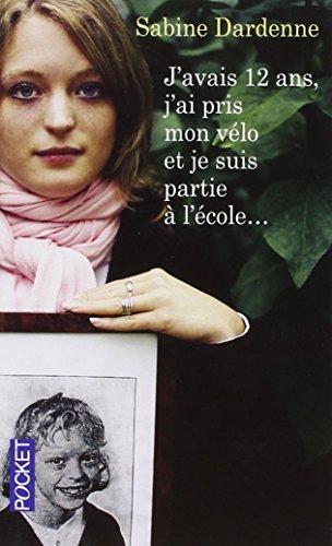 J'avais 12 ans, j'ai pris mon vélo et je suis partie à l'école... par Marie-Thérèse CUNY