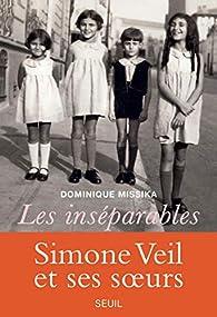 Les inséparables : Simone Veil et ses soeurs  par Dominique Missika