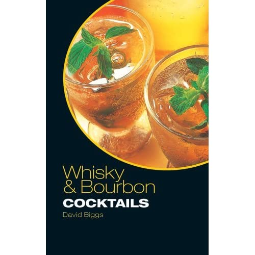 Whisky and Bourbon Cocktails by David Biggs (2004-10-01)
