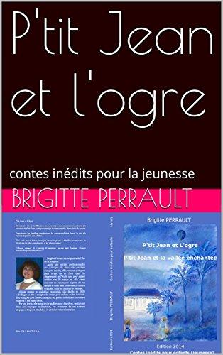 P'tit Jean et l'ogre: contes inédits pour la jeunesse (contes créoles t. 1)