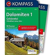 Dolomiten 1, Grödental - Villnößtal - Seiser Alm: Wanderführer mit Extra-Tourenkarte 1:35.000, 50 Touren, GPX-Daten zum Download (KOMPASS-Wanderführer, Band 5732)