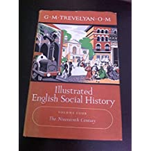 Illustrated English Social History - Volume 4 - the Nineteeth Century