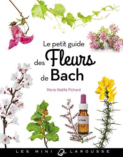 Le petit guide des fleurs de Bach par Marie-Noelle Pichard