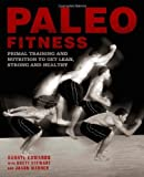 Paleo Fitness: A Primal Training and Nutrition Program to Get Lean, Strong and Healthy by Darryl Edwards, Brett Stewart, Jason Warner (2013) Paperback