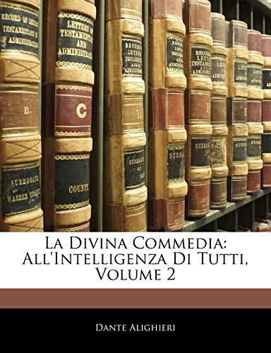 La Divina Commedia: Allintelligenza Di Tutti, Volume 2