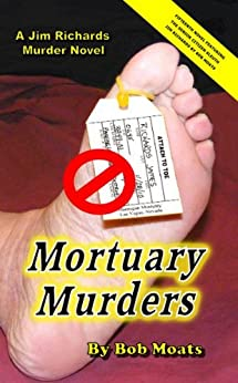 Mortuary Murders (Jim Richards Murder Novels Book 15) by [Moats, Bob]