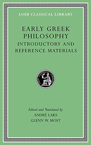 Early Greek Philosophy, Volume I: Beginnings and Early Ionian Thinkers: 1 (Loeb Classical Library)