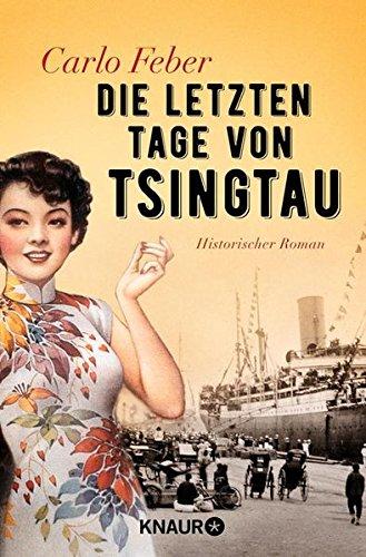 Feber, Carlo: Die letzten Tage von Tsingtau