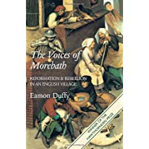 By Eamon Duffy - The Voices of Morebath: Reformation and Rebellion in an English Village (New edition)