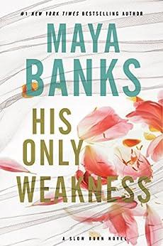 His Only Weakness: A Slow Burn Novel (Slow Burn Novels) di [Banks, Maya]