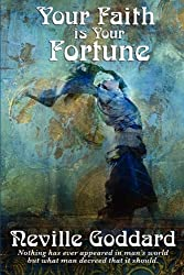 Your Faith Is Your Fortune by Neville Goddard (2011-02-24)
