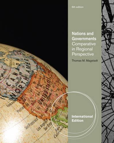 Nations and Government: Comparative Politics in Regional Perspective by Thomas Magstadt (2010-07-22)