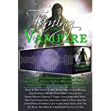 Taming the Vampire: Over 25 All New Paranormal Alpha Male Tales of Contemporary, Military, Shifters, Billionaires, Werewolves, Magic, Fae, Witches, Dragons, Demons & More (English Edition)