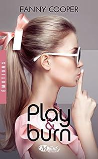 Play & Burn par Fanny Cooper