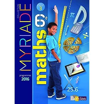 Myriade 6e - Manuel de l'élève - Grand format - Nouveau programme 2016