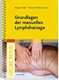 Grundlagen der manuellen Lymphdrainage (Gelbe Reihe) - Michael Földi