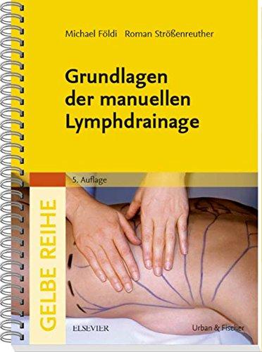 Grundlagen der manuellen Lymphdrainage (Gelbe Reihe) -