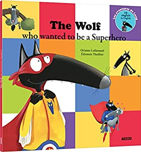 """Afficher """"The Wolf Who Wanted to Be a Superhero"""""""