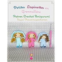 Petites Lapinettes en Grenouillère: Patron Crochet Amigurumi