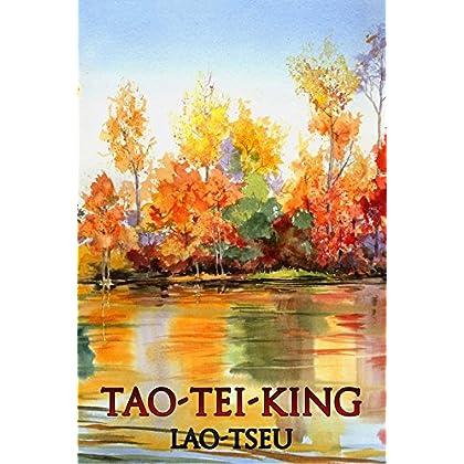 TAO-TEI-KING: Livre Sacré de la Voie et de la Vertu