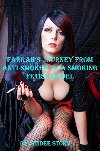 Farrahs Journey From Anti Smoker To A Smoking Fetish Model English Edition De