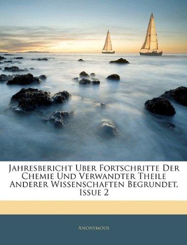 Jahresbericht Uber Fortschritte Der Chemie Und Verwandter Theile Anderer Wissenschaften Begrundet, Drittes Heft