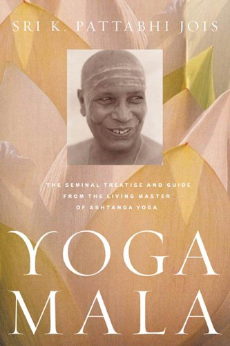 Yoga Mala: The Seminal Treatise and Guide from the Living Master of Ashtanga Yoga (English Edition) por Sri K. Pattabhi Jois