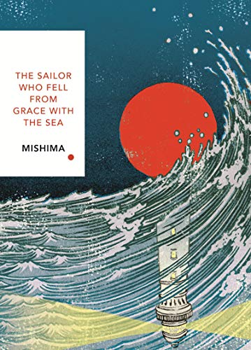 The Sailor Who Fell from Grace With the Sea: Vintage Classics Japanese Series (Vintage Classic Japanese Series) -