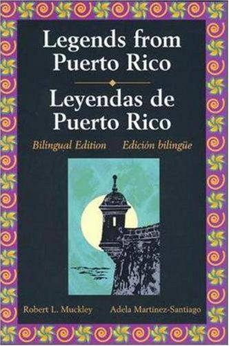 Legends from Puerto Rico/Leyendas de Puerto Rico (Leyendas De Puerto Rico)