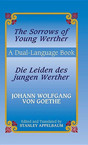 The Sorrows of Young Werther/ Die Leiden Des Jungen Werther: A Dual-language Book (Dover Dual Language German)