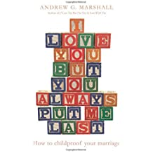 I Love You But You Always Put Me Last by Andrew G. Marshall (2013-09-12)