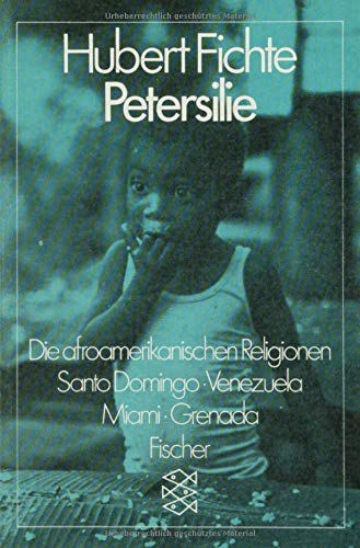 Petersilie: Die afroamerikanischen Religionen. Santo Domingo, Venezuela, Miami, Grenada
