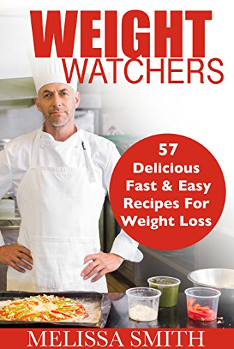 weight-watchers-57-delicious-fast-easy-recipes-for-weight-loss-health-and-life-smart-points-cookbook