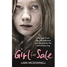 Girl for Sale: The Truth from the Girl Trafficked and Abused by the Oxford Sex Ring