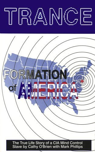 Trance: Formation of America by O'Brien, Cathy, Phillips, Mark (2005) Paperback